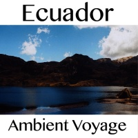 - Ambient Voyage: Ecuador