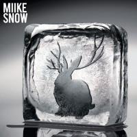 - Miike Snow