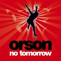 Orson - No Tomorrow