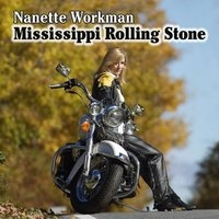 Nanette Workman - Mississippi Rolling Stone