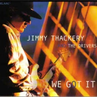 Jimmy Thackery& The Drivers - I Still Want To Be Your Man