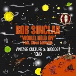 Bob Sinclar - World Hold On (Vintage Culture & Dubdogz Remix)