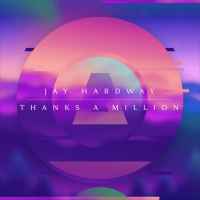 Jay Hardway - Thanks A Million