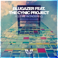 Blugazer - Feel Me Wondering (Vocal Mix)