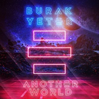 Burak Yeter - Another World