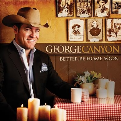 George Canyon - Better Be Home Soon