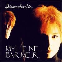 Mylène Farmer - Desenchantee