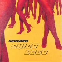 Serebro - Chico Loco