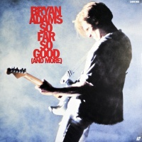 Bryan Adams - So Far So Good (And More)