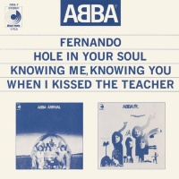 ABBA - Fernando / Hole In Your Soul / Knowing Me, Knowing You / When I Kissed The Teacher