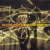 Dilated Peoples - College Radio EP