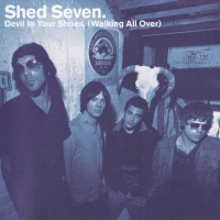 Shed Seven - Devil In Your Shoes (Single Mix)