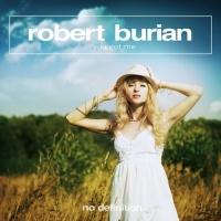 Robert Burian - You Got Me