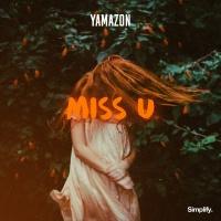 Yamazon - Miss U (Original Mix)