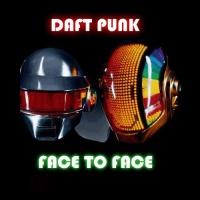 Daft Punk - Face To Face (Gabe Edit)