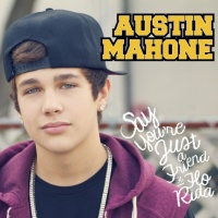 Austin Mahone - Say You're Just A Friend