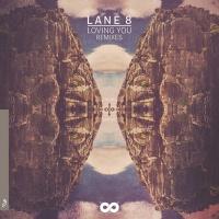 LANE 8 - Loving You (Moon Boots Remix)