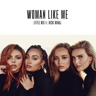 Little Mix - Woman Like Me