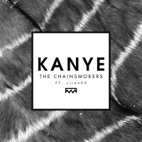 The Chainsmokers - KANYE