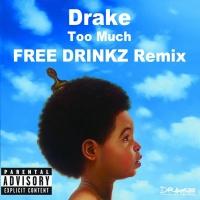 Too Much (FREE DRINKZ Rmx)