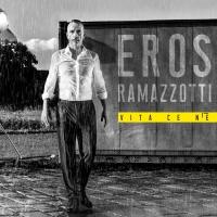 Eros Ramazzotti - Vita Ce Ne