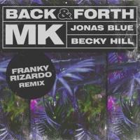 MK - Back & Forth (Franky Rizardo Remix)