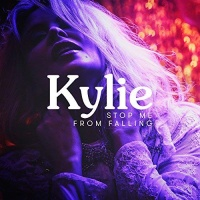 Kylie Minogue - Stop Me From Falling - Single