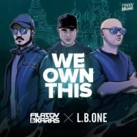 Filatov & Karas - We Own This
