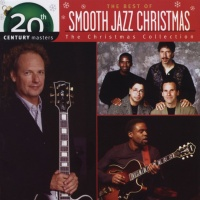 20th Century Masters The Best Of Smooth Jazz Christmas The Christmas Collection