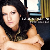Laura Pausini - It's Not Good-bye