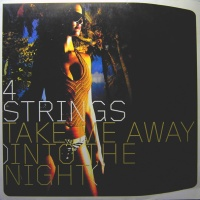4 Strings - Take Me Away (Into The Night)
