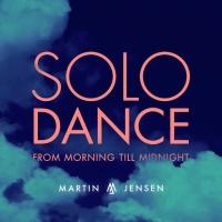 Martin Jensen - Solo Dance (From Morning Till Midnight)