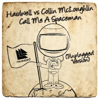Hardwell & Collin McLoughlin - Spaceman (Unplugged Version)