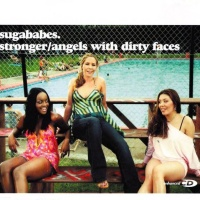 Sugababes - Stronger / Angels With Dirty Faces