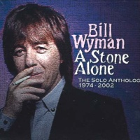 Willie and The Poor Boys - A Stone Alone: The Solo Anthology 1974-2002