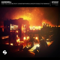 Hardwell feat. Conor Maynard & Snoop Dogg - How You Love Me (Jay Hardway Remix)